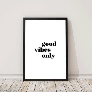 Poster met tekst good vibes only