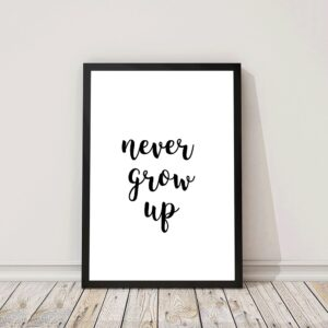 Poster met tekst never grow up