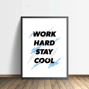 Poster met tekst work hard stay cool